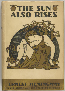 Hemingway, Ernest, 1899-1961. The sun also rises / New York : Charles Scribner's Sons, 1926. PML 128141 Dust jacket