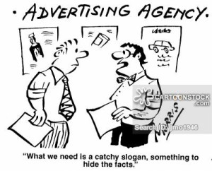 """Advertising Agency - """"What we need is a catchy slogan, something to hide the facts."""""""